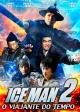 ICEMAN 2: O VIAJANTE DO TEMPO (dub)  t233-13