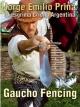Gaucho Fencing - Jorge Emilio Prina  t233-37