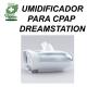 Umidificador Dreamstation Philips