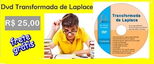 Dvd - Transformada de Laplace:30min aulas exclusivas no dvd e 6h de aulas abertas(envio de tabela)