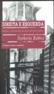Direita e esquerda(Razões e significados de uma distinção política) - Norberto Bobbio