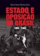 ALVES, Maria Helena M. Estado e Oposiçao no Brasil 1964-1984