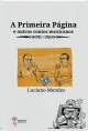 A primeira página - e outros contos mexicanos / Luciano Mendes