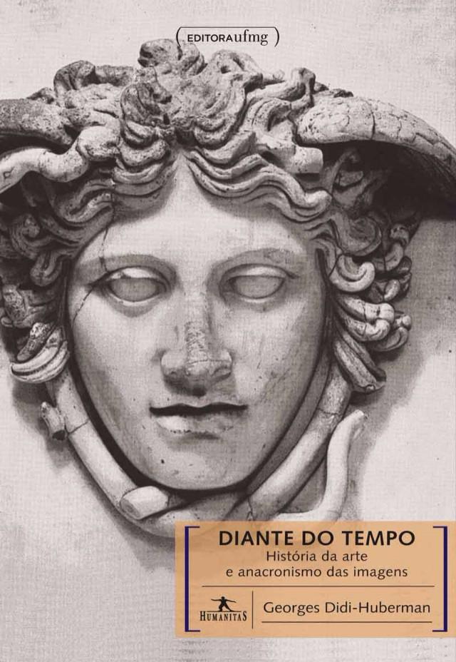 Diante do tempo História da arte e anacronismo das imagens - Georges Didi-Huberman