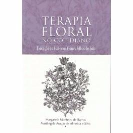 Terapia Floral no Cotidiano - Mariângela Araújo A Silva e Margareth M Barros