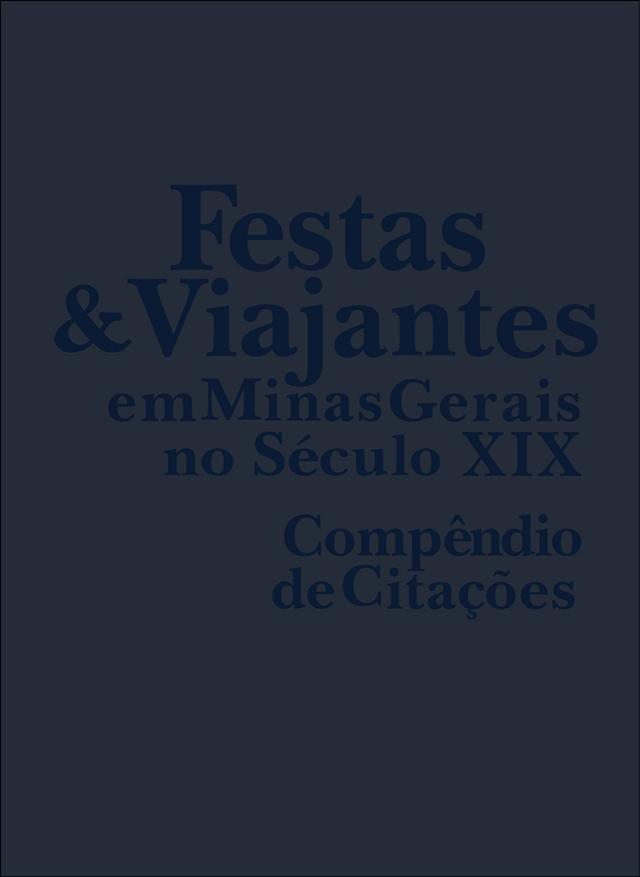 Festas e viajantes em Minas Gerais no século XIX: Compêndio de citações