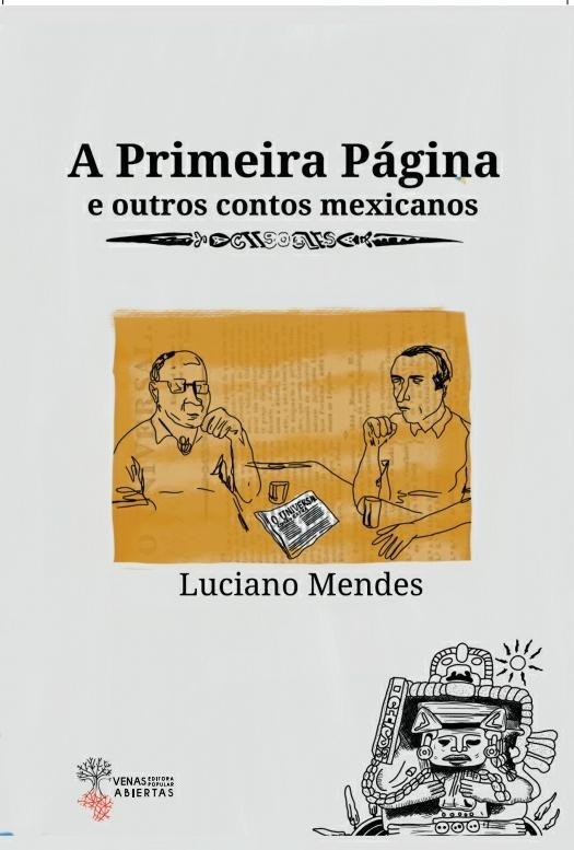 A primeira página e outros contos mexicanos