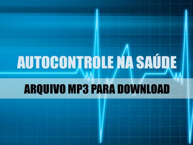 Autocontrole na Saúde mp3