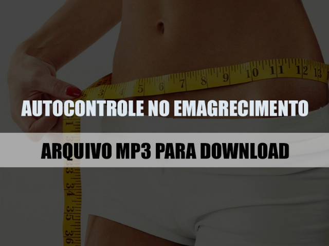 Autocontrole no Emagrecimento mp3