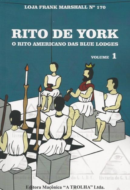 537 - Rito de York - O Rito Americano das Blue Lodges Volume 1
