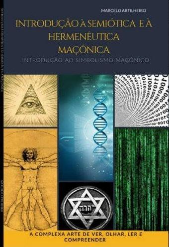 484 - Introdução à Semiótica e à Hermenêutica Maçônica