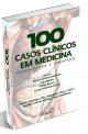 100 Casos Clínicos em Medicina - Esquematizados e Comentados Ed Sanar