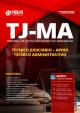 Apostila TJ-MA 2019 - Técnico Judiciário - Apoio Técnico Administrativo  ED NOVA