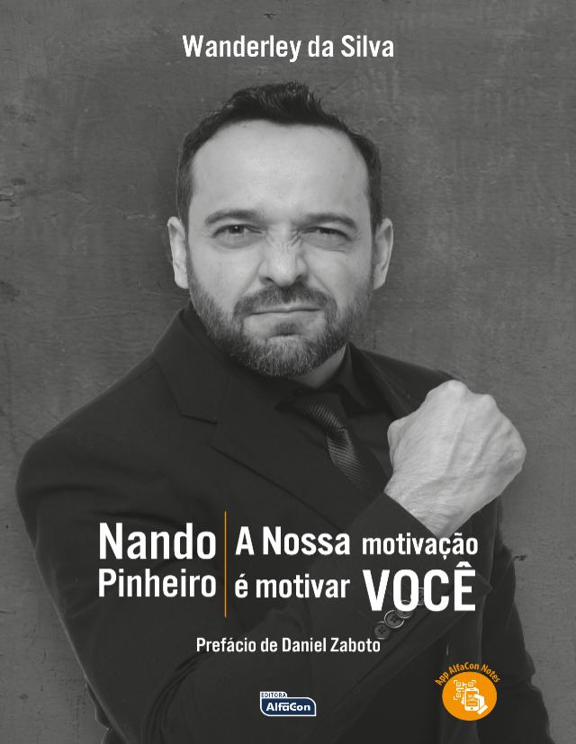 NANDO PINHEIRO - NOSSA MOTIVAÇÃO É MOTIVAR VOCÊ - Wanderley da Silva
