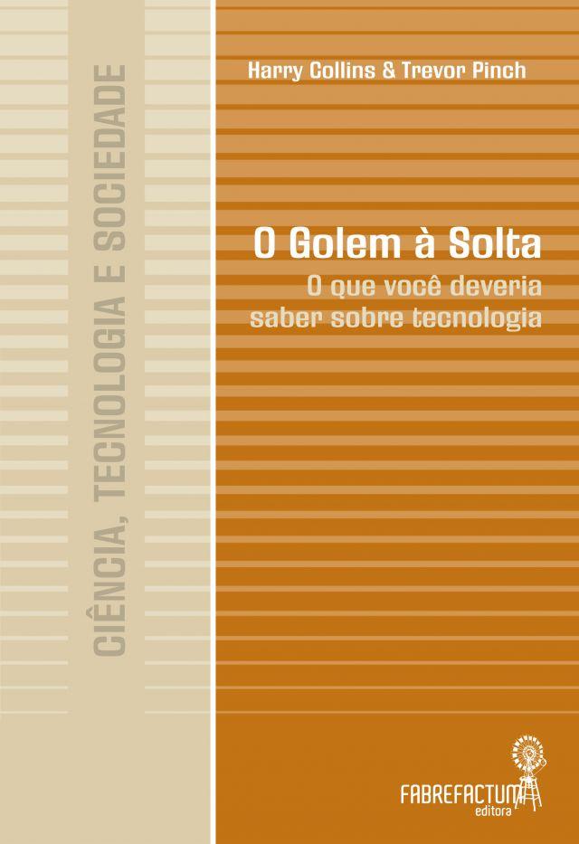 O Golem à Solta - O que você deveria saber sobre tecnologia