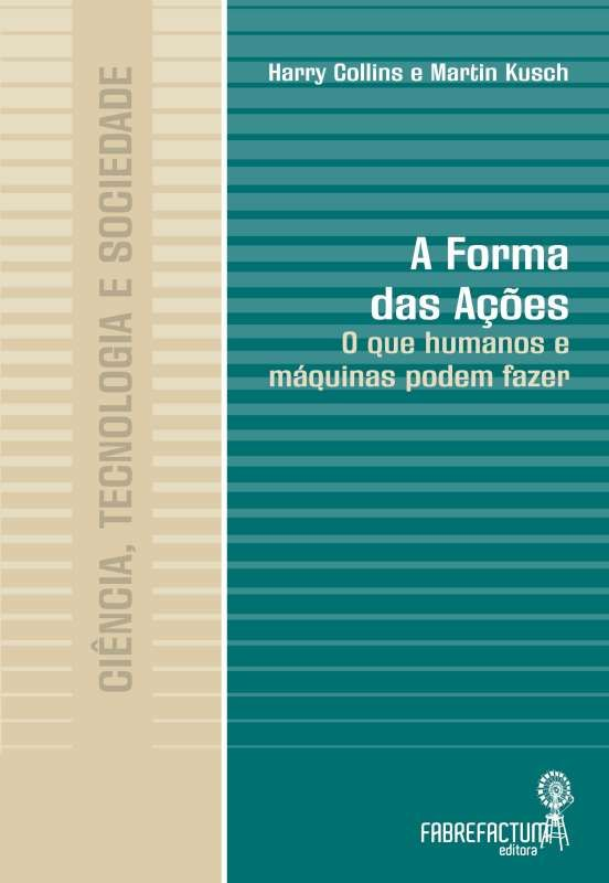 A Forma das Ações - O que humanos e máquinas podem fazer