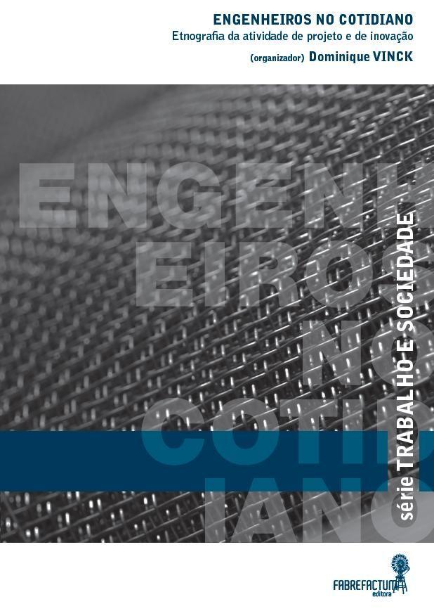 Engenheiros no Cotidiano - Uma Etnografia da Atividade de Projeto e Inovação