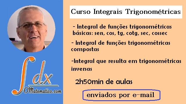 Curso Integrais Trigonométricas ref.Dvd vol.4-A enviado somente por E-MAIL