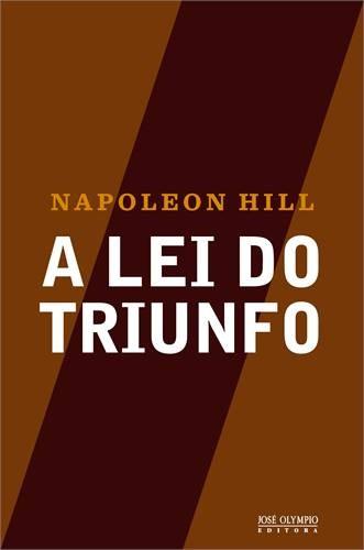 A LEI DO TRIUNFO - Napoleon Hill