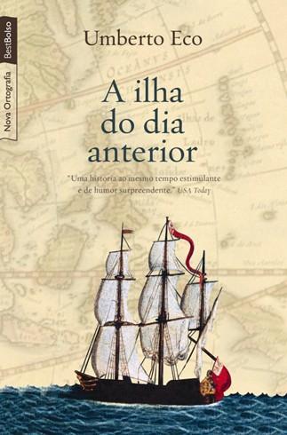 A ILHA DO DIA ANTERIOR EDIÇÃO DE BOLSO Umberto Eco