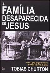 A Família Desaparecida de Jesus